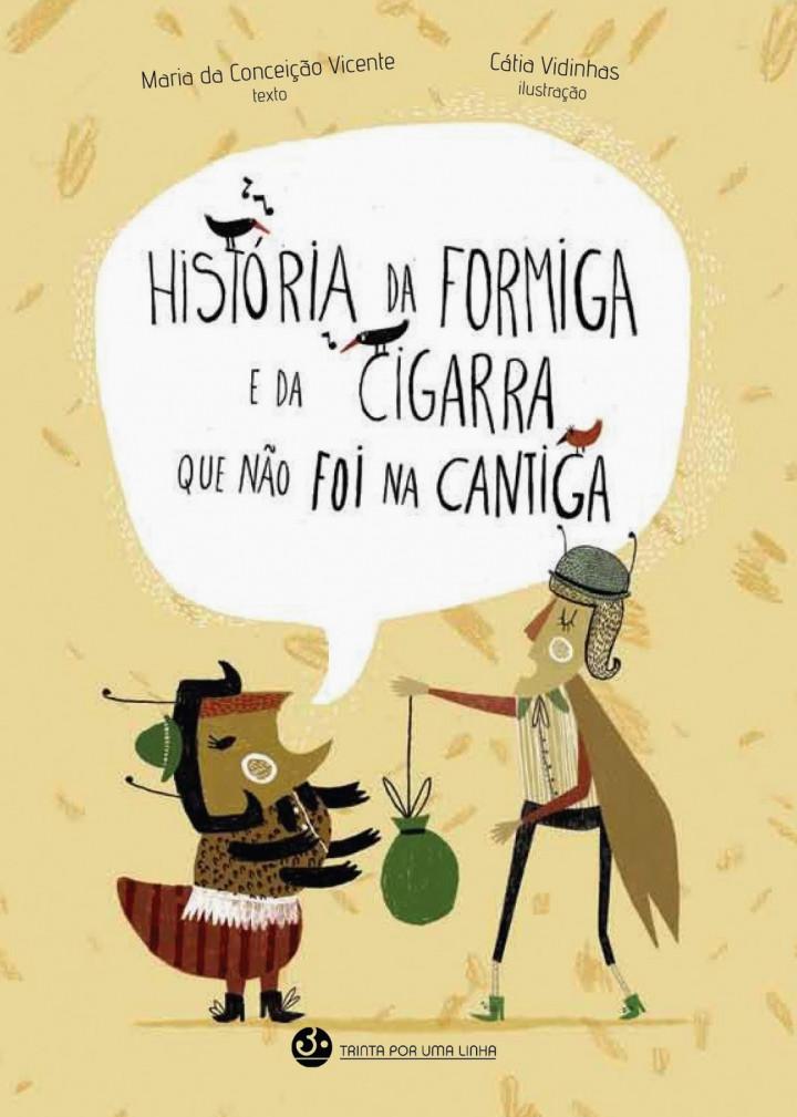 História da Formiga e da Cigarra que não foi na cantiga